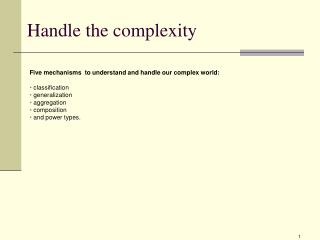 Handle the complexity