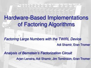 Hardware-Based Implementations of Factoring Algorithms