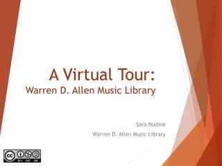 A Virtual Tour:  Warren D. Allen Music Library