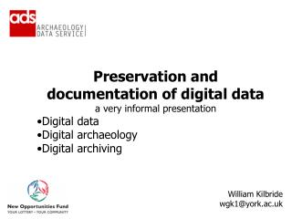 Preservation and documentation of digital data  a very informal presentation Digital data