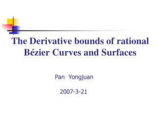 The Derivative bounds of rational B é zier Curves and Surfaces