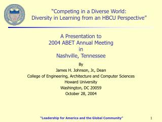 By James H. Johnson, Jr., Dean College of Engineering, Architecture and Computer Sciences