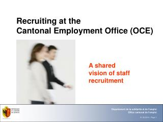 Recruiting at the  Cantonal Employment Office (OCE)