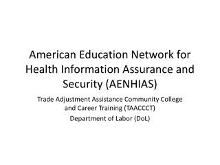 American Education Network for Health Information Assurance and Security (AENHIAS)