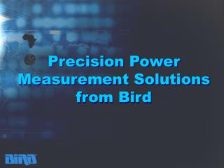 Precision Power  Measurement Solutions from Bird