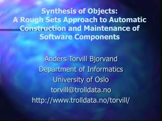 Anders Torvill Bjorvand Department of Informatics University of Oslo torvill@trolldata.no