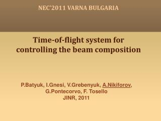 Time-of-flight system for controlling the beam composition