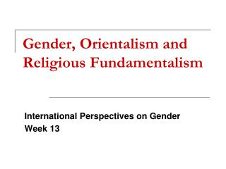 Gender, Orientalism and Religious Fundamentalism