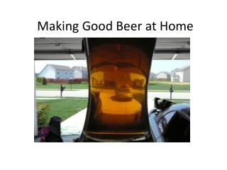 Making Good Beer at Home