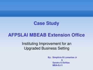 Case Study AFPSLAI MBEAB Extension Office