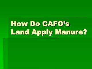 How Do CAFO's Land Apply Manure?