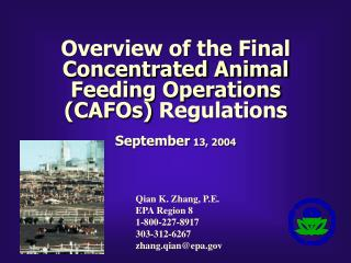 Qian K. Zhang, P.E. EPA Region 8 1-800-227-8917 303-312-6267 zhang.qian@epa