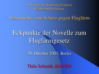 30. Oktober 2003, Berlin Thilo Schmidt, BMVBW