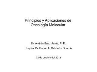 Principios y Aplicaciones de Oncología Molecular