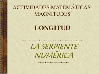 ACTIVIDADES MATEMÁTICAS: MAGNITUDES LONGITUD