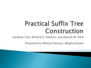 Practical Suffix Tree Construction