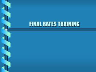 FINAL RATES TRAINING
