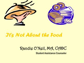 It�s Not About the Food