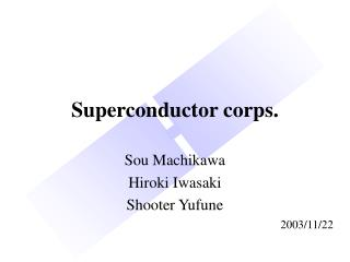 Superconductor corps.