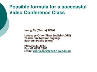 Possible formula for a successful Video Conference Class