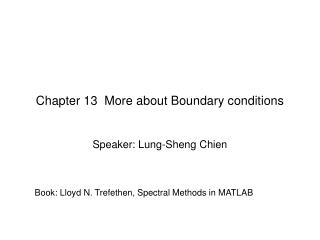 Chapter 13  More about Boundary conditions