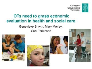 OTs need to grasp economic    evaluation in health and social care