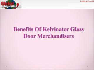 Benefits Of Kelvinator Glass Door Merchandisers