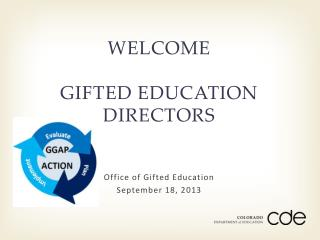 WELCOME GIFTED EDUCATION DIRECTORS