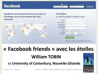«  Facebook  friends » avec les  étoiles William TOBIN