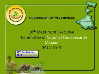 10 th  Meeting of Executive      Committee of  National Food Security Mission  2012-2013