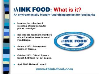 th INK FOOD :  What is it? An environmentally friendly fundraising project for food banks