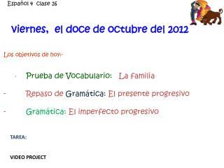 v iernes ,   el  do ce de  octubre  del 2012