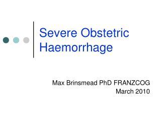Severe Obstetric Haemorrhage