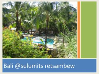 Bali Vacation Sulumits Retsambew