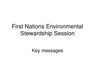 First Nations Environmental Stewardship Session