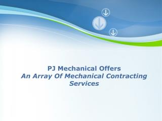 PJ Mechanical Offers An Array Of Mechanical Contracting Serv