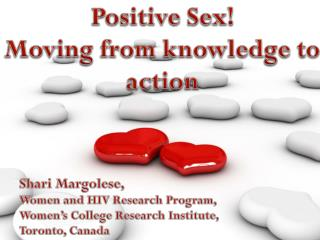 Positive Sex! Moving from knowledge to action