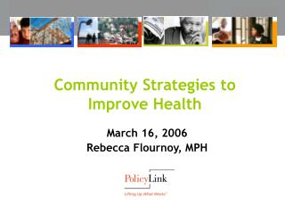 Community Strategies to  Improve Health