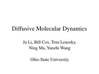 Diffusive Molecular Dynamics