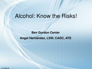Alcohol: Know the Risks!