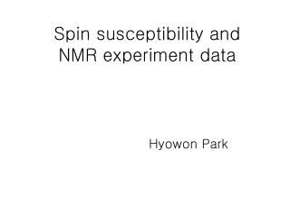 Spin susceptibility and  NMR experiment data