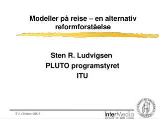 Modeller på reise – en alternativ reformforståelse