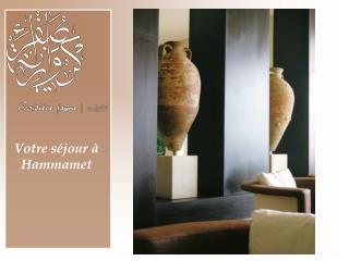 Votre séjour à Hammamet