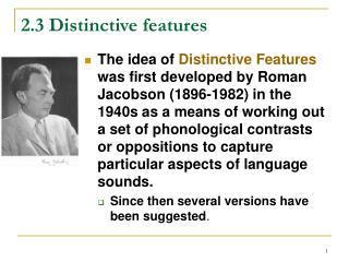2.3 Distinctive features