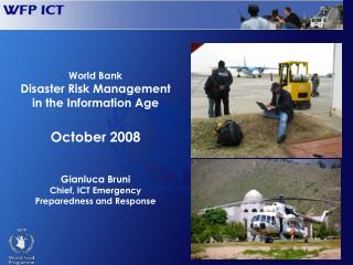 World Bank  Disaster Risk Management  in the Information Age October 2008 Gianluca Bruni