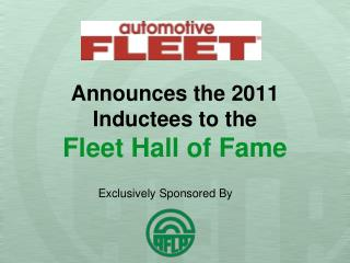 Announces the 2011 Inductees to the  Fleet Hall of Fame