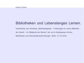 Karsten Schuldt Bibliotheken und Lebenslanges Lernen.