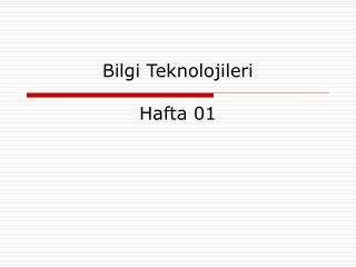 Bilgi Teknolojileri Hafta 01