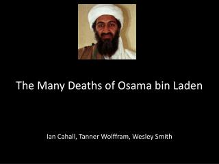 The Many Deaths of Osama bin Laden