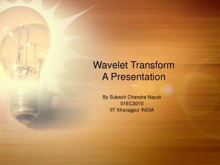 Wavelet Transform  A Presentation